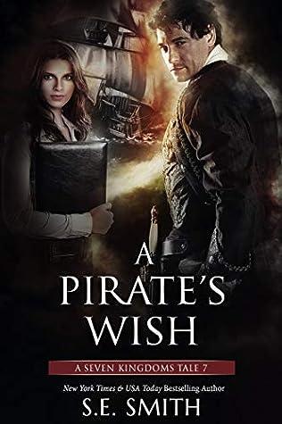 A Pirate's Wish (Seven Kingdoms Tales #7)