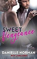 Sweet Vengeance: Ladies (Iron Orchids)