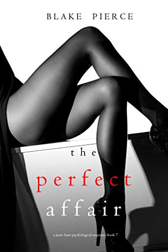 Blake Pierce - Jessie Hunt 7 - The Perfect Affair