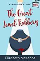 The Great Jewel Robbery (A Front Page Mystery, #1)