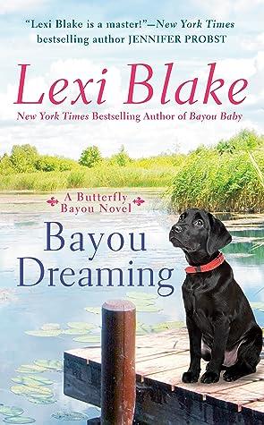 Lexi Blake Bayou Dreaming (Butterfly Bayou, #3)