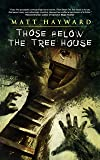 Those Below the Tree House