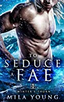 To Seduce A Fae (Winter's Thorn)