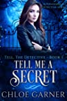 Tell Me a Secret (Tell, the Detective, #1)