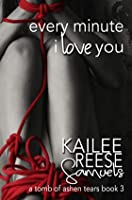 Every Minute I Love You (A Tomb of Ashen Tears, #3)