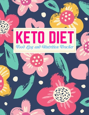 Keto Diet Food Log and Nutrition Tracker: Handy Daily Ketogenic Meal Planner Weight Loss Journal and Healthy Living Diary Low Carb Fitness Tracker and Wellness Notebook Design Code FD 0003949