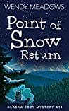 Point of Snow Return (Alaska Cozy Mystery #14)