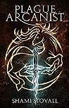 Plague Arcanist (Frith Chronicles, #4)