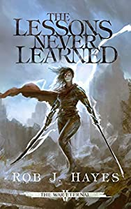 The Lessons Never Learned (The War Eternal #2)