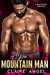 Alpha Mountain Man (Billionaire Lovers #2)