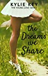 The Dreams We Share (Young Love, #5)