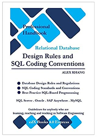 Relational Database Design Rules And Sql Coding Conventions By Alex Khang