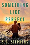 Something Like Perfect by S.C. Stephens