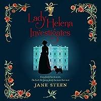 Lady Helena Investigates (Scott-De Quincy, #1)