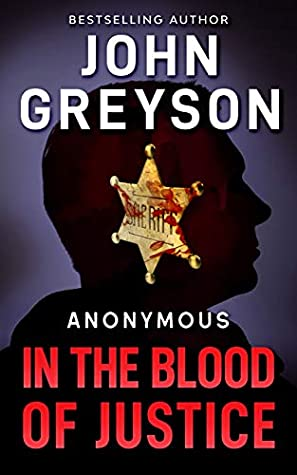 In The Blood of Justice: (Anonymous Series Book 1)