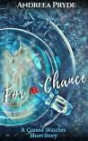 For a Chance: A Cursed Watches Short Story (The Cursed Watches, #1.5)