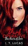 Dark Operative: The Dawn of Love (The Children of the Gods #19)