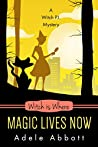 Witch Is Where Magic Lives Now (A Witch P.I. Mystery, #37)