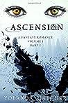 Ascension: Volume I, Part I (The Ascension Series)