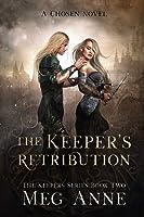 The Keeper's Retribution: A Chosen Novel