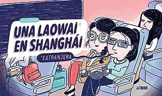 Una laowai en Shanghái by Elisa Riera