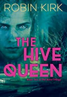 The Hive Queen (The Bond Trilogy, #2)