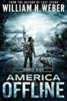 Zero Day (A Post-Apocalyptic Survival Series) (America Offline 1)