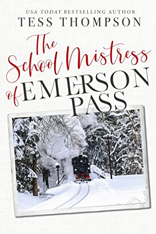 The School Mistress of Emerson Pass by Tess Thompson
