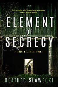 Element of Secrecy (Element Mysteries #1)