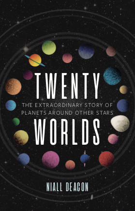 Twenty Worlds: The Extraordinary Story of Planets Around Other Stars