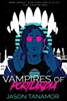 Vampires of Portlandia by Jason Tanamor
