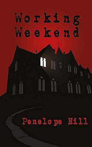 Working Weekend by Penelope Hill