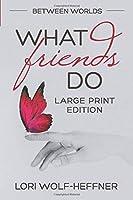 Between Worlds 4: What Friends Do
