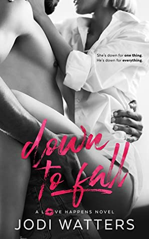 Down to Fall (Love Happens #5)