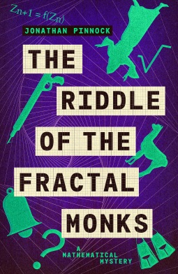 Cover of the book, The Riddle of the Fractal Monks by Jonathan Pinnock