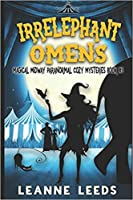 Irrelephant Omens (Magical Midway #5)
