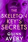 The Skeleton Key's Secrets (A Bexley Squires Mystery #4)