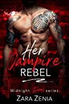 Her Vampire Rebel (Midnight Doms Book 6)