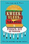 Kweekvlees, fake vlees en pizza's uit de printer (Pocket Science, #10)