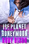 Ice Planet Honeymoon: Aehako & Kira (Ice Planet Barbarians, #3.5) audiobook download free