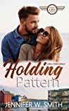 Holding Pattern (Small-Town Romance) (Landing in Love: Book 2)