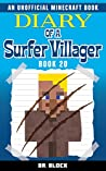 Diary of a Surfer Villager: Book 20: (an unofficial Minecraft book for kids)