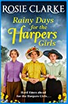 Rainy Days for the Harpers Girls: A brand NEW saga from bestseller Rosie Clarke (Welcome To Harpers Emporium Book 3)