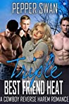 Triple Best Friend Heat (Cowboy Heat Series, #2)