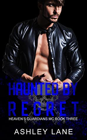 Haunted By Regret by Ashley  Lane