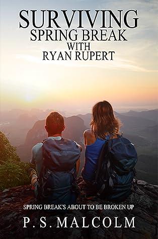 Surviving Spring Break With Ryan Rupert (Ryan Rupert, #2)