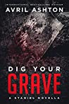 Dig Your Grave (Staniel, #2)