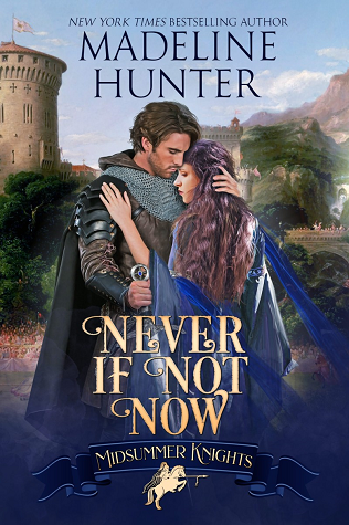 Never If Not Now (Midsummer Knights, #7)