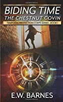 Biding Time - The Chestnut Covin: Temporal Protection Corps Series - Book 1