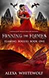 Fanning the Flames (Flaming Rogues, #1)
